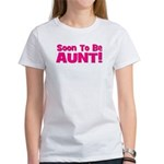 Soon To Be Aunt! Pink Women's T-Shirt