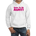 Soon To Be Aunt! Pink Hooded Sweatshirt