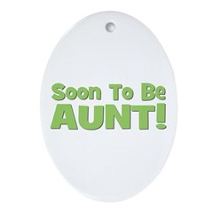 Soon To Be Aunt! Green Oval Ornament