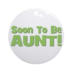 Soon To Be Aunt! Green Ornament (Round)