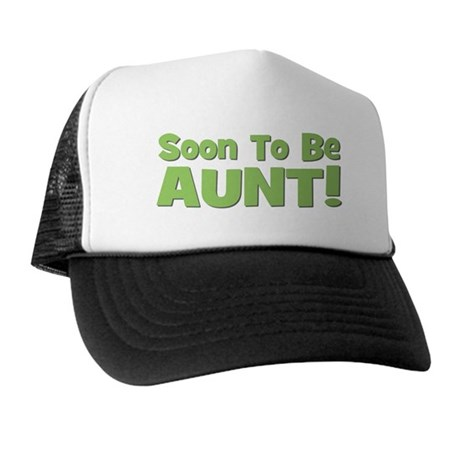 Soon To Be Aunt! Green Trucker Hat