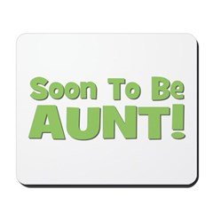 Soon To Be Aunt! Green Mousepad