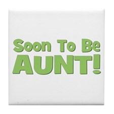 Soon To Be Aunt! Green Tile Coaster