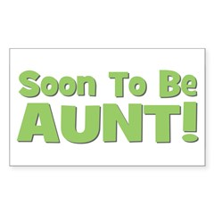 Soon To Be Aunt! Green Rectangle Decal
