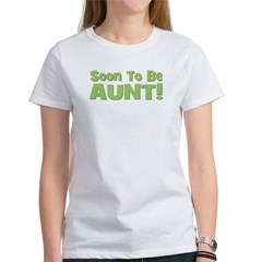 Soon To Be Aunt! Green Women's T-Shirt
