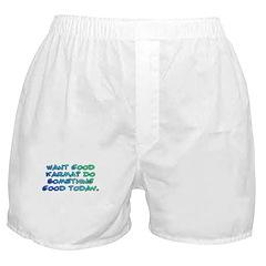 Want good karma? Boxer Shorts