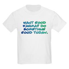 Want good karma? T-Shirt