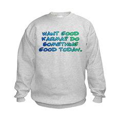 Want good karma? Sweatshirt