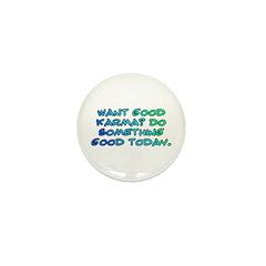 Want good karma? Mini Button (10 pack)