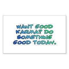 Want good karma? Sticker (Rectangle 10 pk)