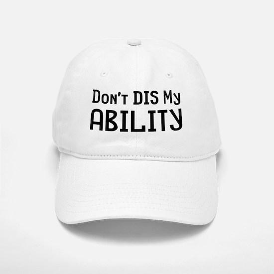 Don't Ability Baseball Baseball Cap
