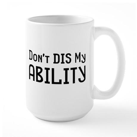 Don't Ability Large Mug