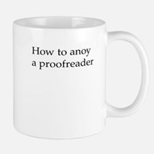 How to anoy a proofreader Small Small Mug