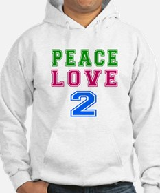 Peace Love 2 birthday designs Jumper Hoody