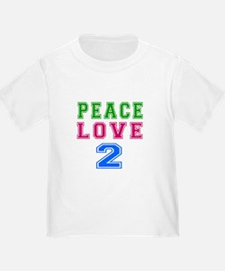 Peace Love 2 birthday designs T