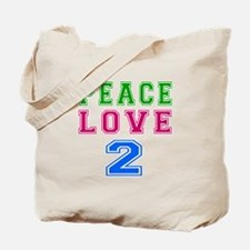 Peace Love 2 birthday designs Tote Bag