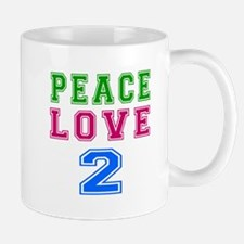 Peace Love 2 birthday designs Mug