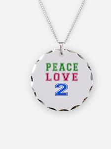 Peace Love 2 birthday designs Necklace