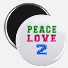 Peace Love 2 birthday designs Magnet