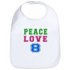Peace Love 8 birthday designs Bib