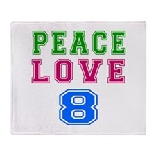 Peace Love 8 birthday designs Throw Blanket