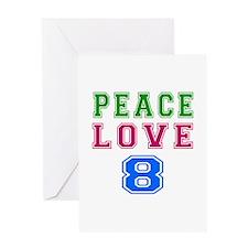 Peace Love 8 birthday designs Greeting Card