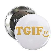 """TGIF - Smiley Face - Yellow 2.25"""" Button"""