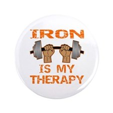 "Iron Is My Therapy 3.5"" Button"