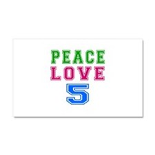 Peace Love 5 birthday designs Car Magnet 20 x 12