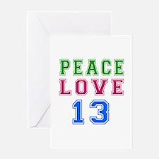Peace Love 13 birthday designs Greeting Card