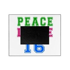 Peace Love 16 birthday designs Picture Frame