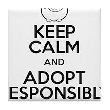 Keep Calm and Adopt Responsibly Tile Coaster