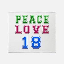 Peace Love 18 birthday designs Throw Blanket
