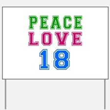 Peace Love 18 birthday designs Yard Sign