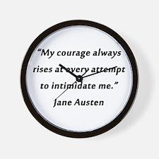 Austen - Courage Always Rises Wall Clock
