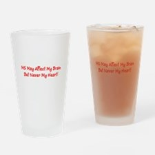 MS Affects My Brain Never My Heart Drinking Glass