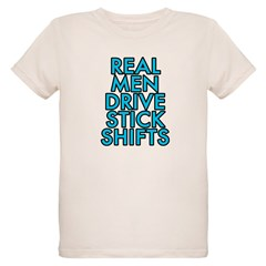 Real men drive stick shifts - T-Shirt