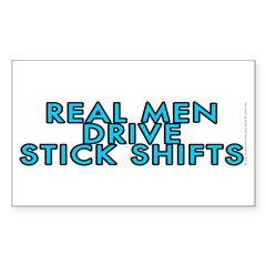 Real men drive stick shifts - Decal