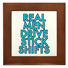 Real men drive stick shifts - Framed Tile