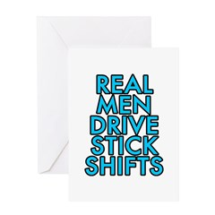 Real men drive stick shifts - Greeting Card