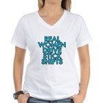 Real women drive stick shifts - Women's V-Neck T-S