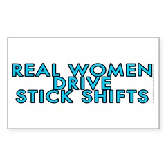 Real women drive stick shifts - Sticker (Rectangle