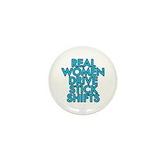 Real women drive stick shifts - Mini Button (10 pa