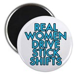 Real women drive stick shifts - Magnet