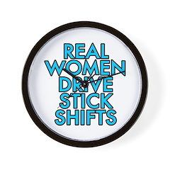 Real women drive stick shifts - Wall Clock