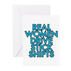 Real women drive stick shifts - Greeting Cards (Pk