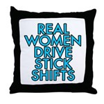 Real women drive stick shifts - Throw Pillow