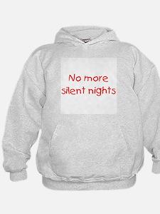 No more silent nights Hoodie