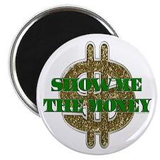 SHOW ME THE MONEY Magnet