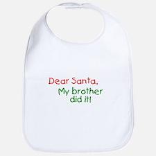 Dear Santa, My sister did it! Bib